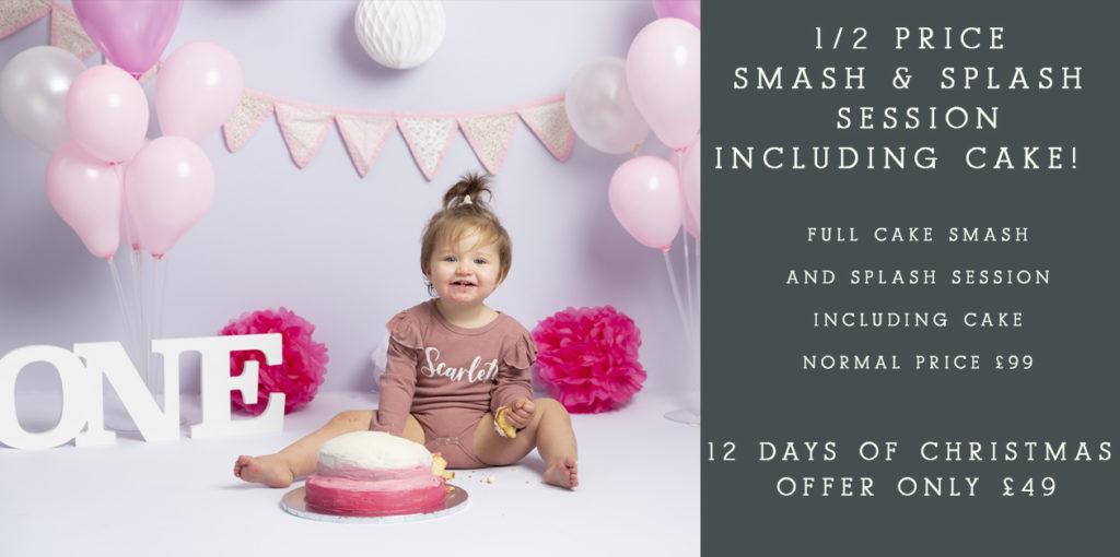 12 Days of Christmas Offer – Day 9                                     ½ Price Cake Smash & Splash Session